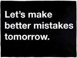 Make Better MIstakes Tomorrow