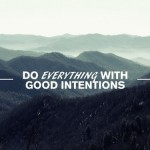 Approaching the World with Good Intentions