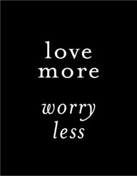love more worry less quote