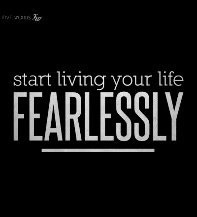 Live Your Life Fearlessly
