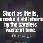 Life is Short. Don't Waste It.