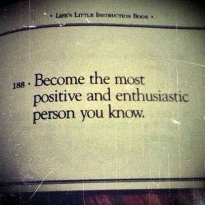 Become Positive and Enthusiastic Person You Know