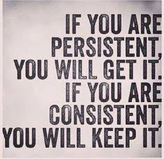 IF you are consistent you will keep it