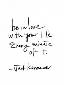 Quote: be in love with your life