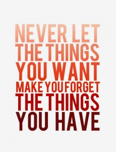 Don't Forget The Things You Have
