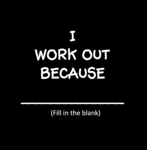 Why Do You Workout?