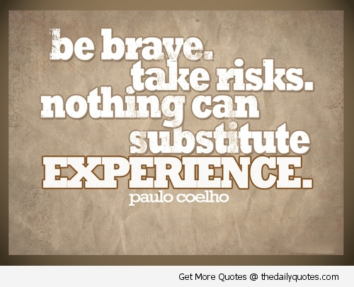 Be Brave Experience Life