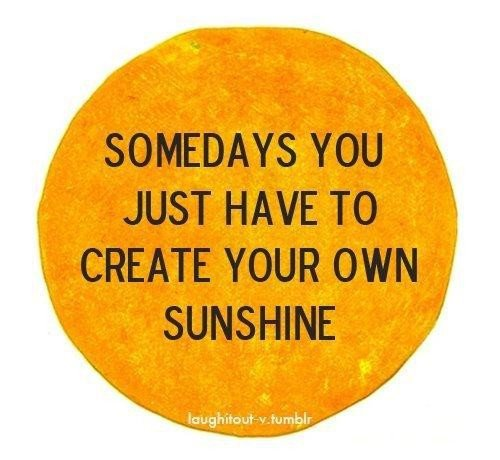 Create Your Own Sunshine - Live Fit and Sore!