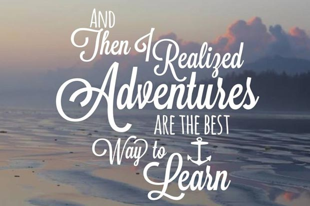 And Then I Realized Adventures Are The Best Way to Learn