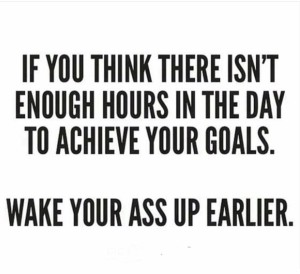 Quotes: wake up earlier