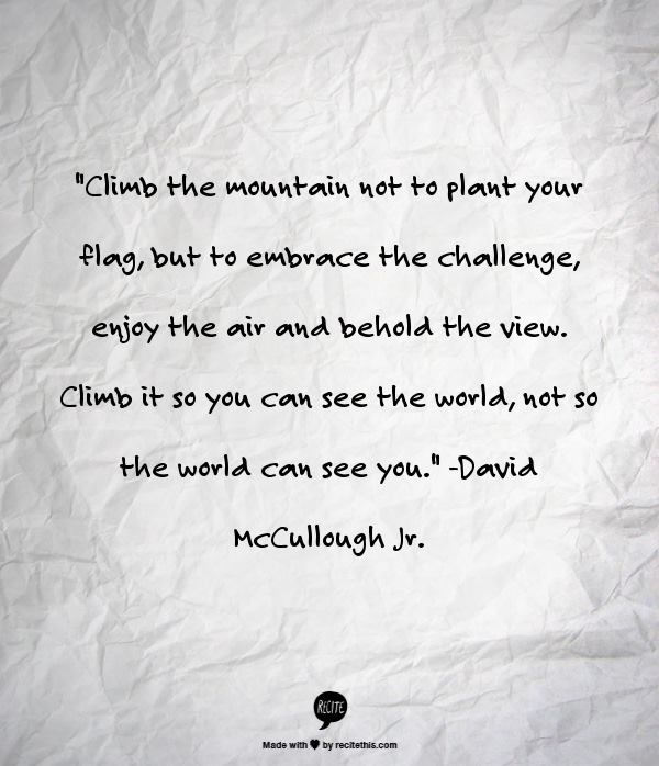 Climb the Mountain for the Challenge