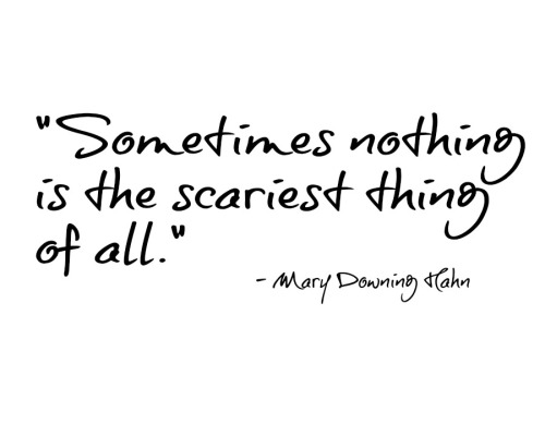 Nothing is the scariest thing of all
