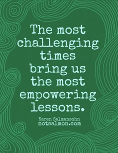 Challenging Times Lead to Empowering Lessons