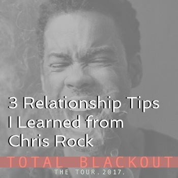 3 Relationship Tips I Learned from Chris Rock